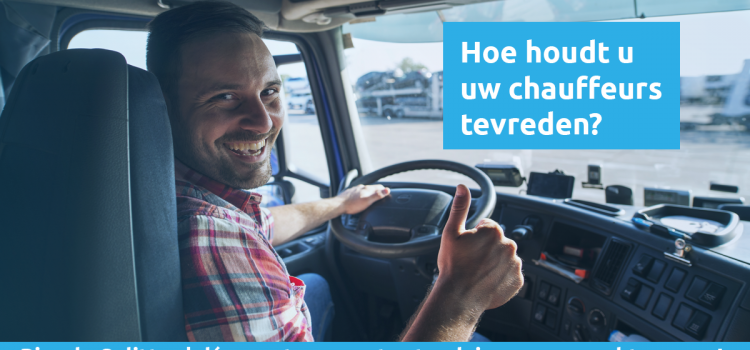 Hoe houdt u uw chauffeurs tevreden?